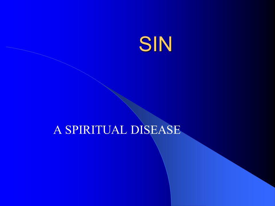 SIN A SPIRITUAL DISEASE