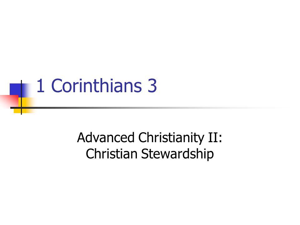 1 Corinthians 3 Advanced Christianity II: Christian Stewardship