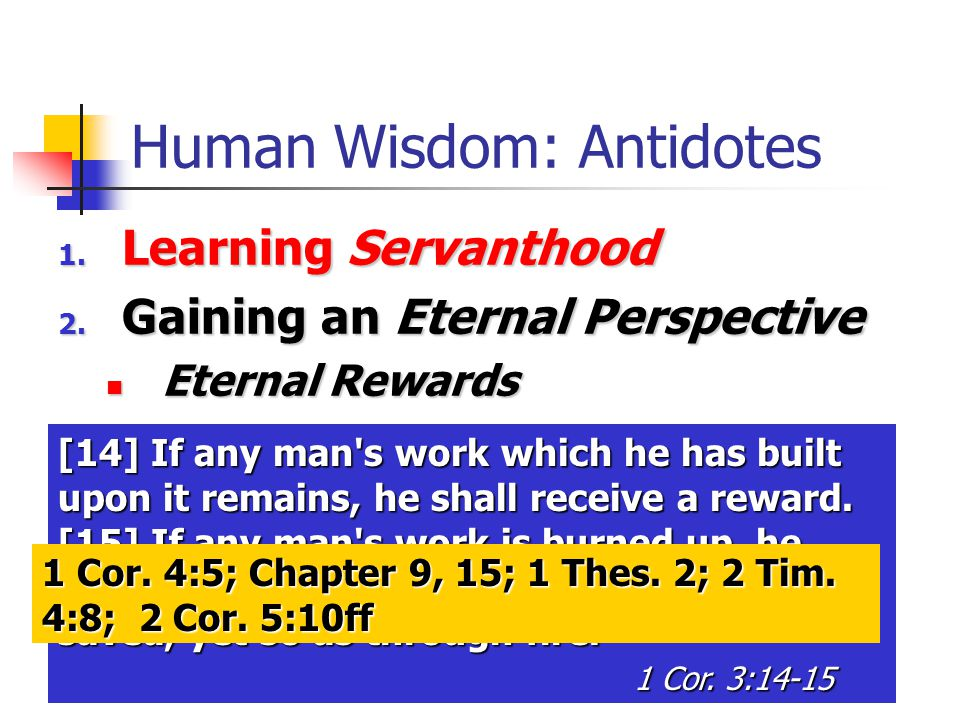 [14] If any man s work which he has built upon it remains, he shall receive a reward.