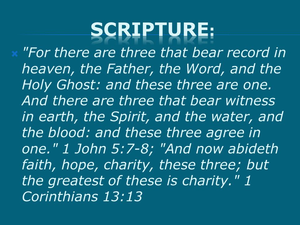  For there are three that bear record in heaven, the Father, the Word, and the Holy Ghost: and these three are one.