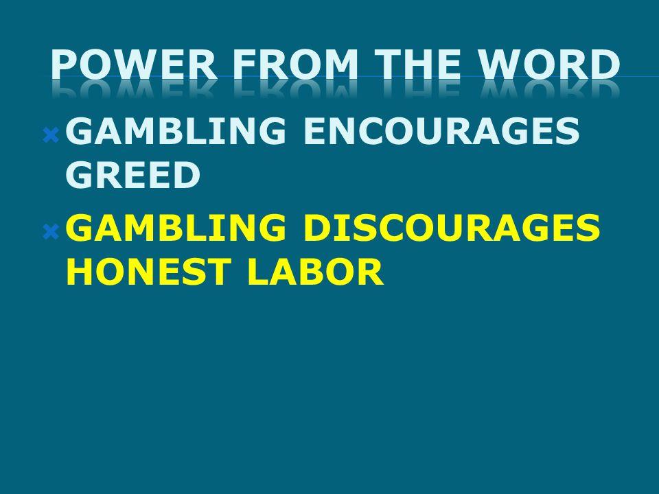  GAMBLING DISCOURAGES HONEST LABOR
