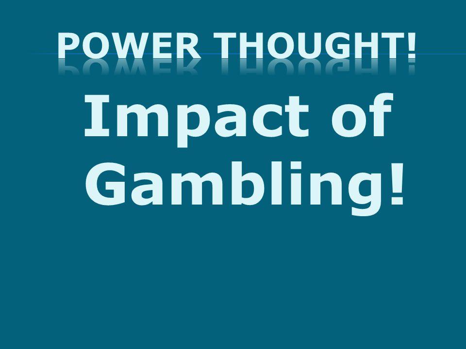 Impact of Gambling!
