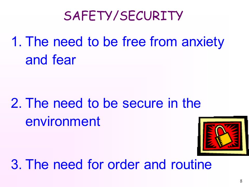 9 Physiological and Safety Needs -- Necessary, but not Sufficient 1.Life support addresses the two lowest levels of the hierarchy: physiological and safety.