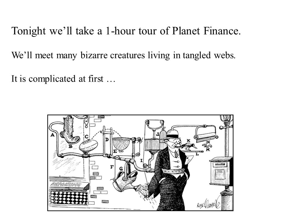 Tonight we'll take a 1-hour tour of Planet Finance.