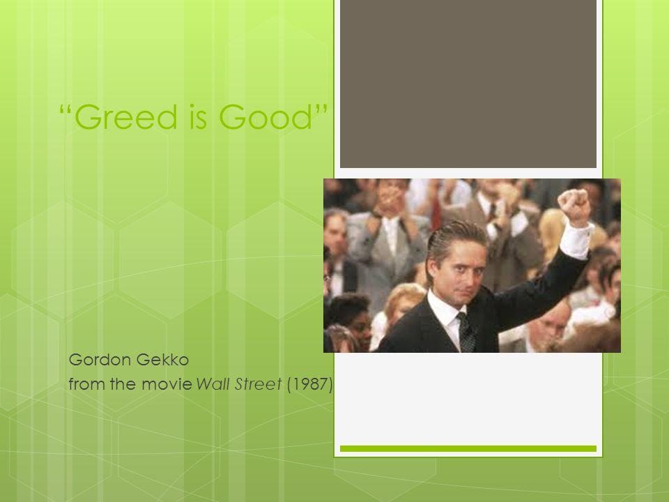"""Greed is Good"" Gordon Gekko from the movie Wall Street (1987)"