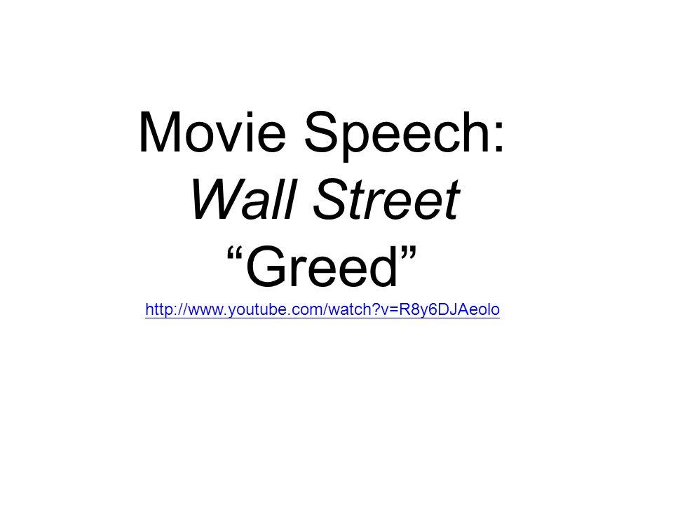 "Movie Speech: Wall Street ""Greed"" http://www.youtube.com/watch?v=R8y6DJAeolo"
