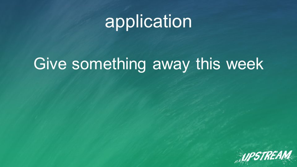 application Give something away this week
