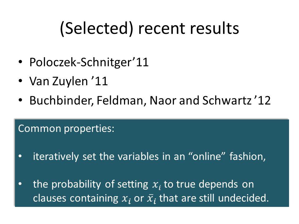 (Selected) recent results Poloczek-Schnitger'11 Van Zuylen '11 Buchbinder, Feldman, Naor and Schwartz '12