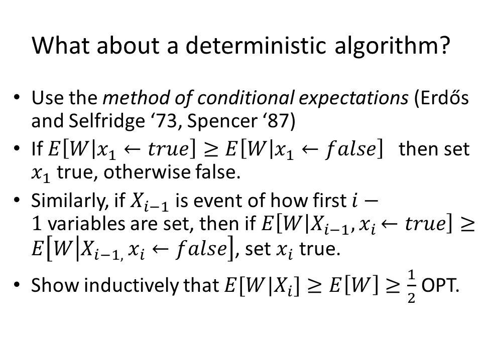 What about a deterministic algorithm?