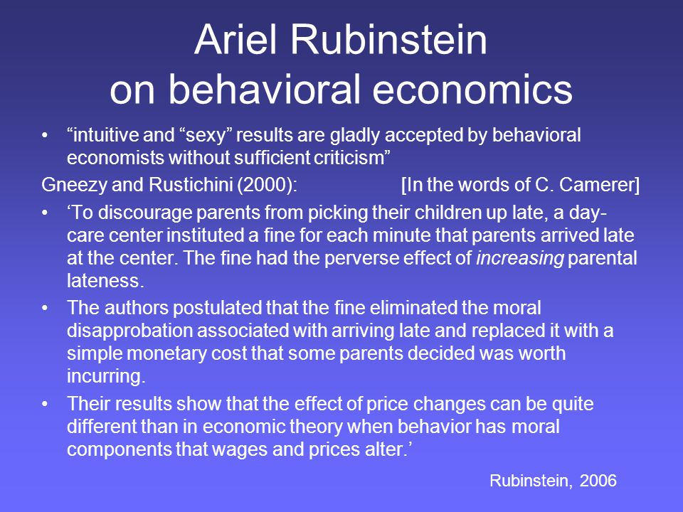 "Ariel Rubinstein on behavioral economics ""intuitive and ""sexy"" results are gladly accepted by behavioral economists without sufficient criticism"" Gnee"