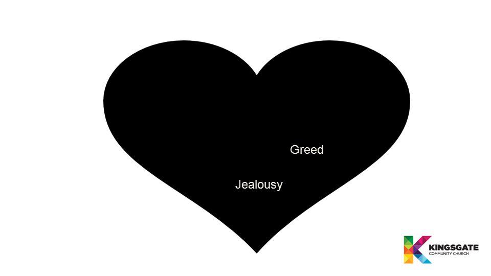 Greed Jealousy