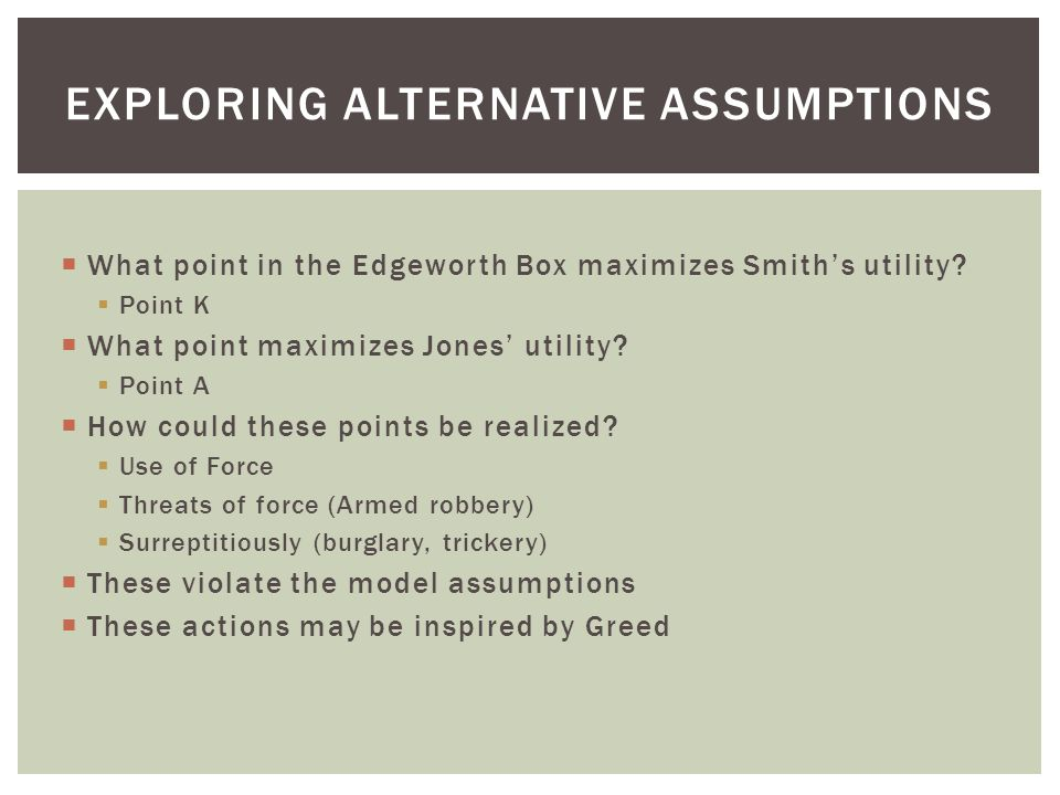  What point in the Edgeworth Box maximizes Smith's utility.