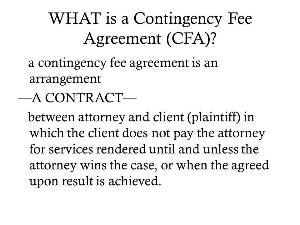 WHAT is a Contingency Fee Agreement (CFA).
