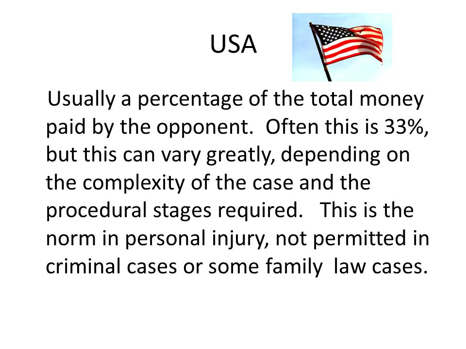 USA Usually a percentage of the total money paid by the opponent.