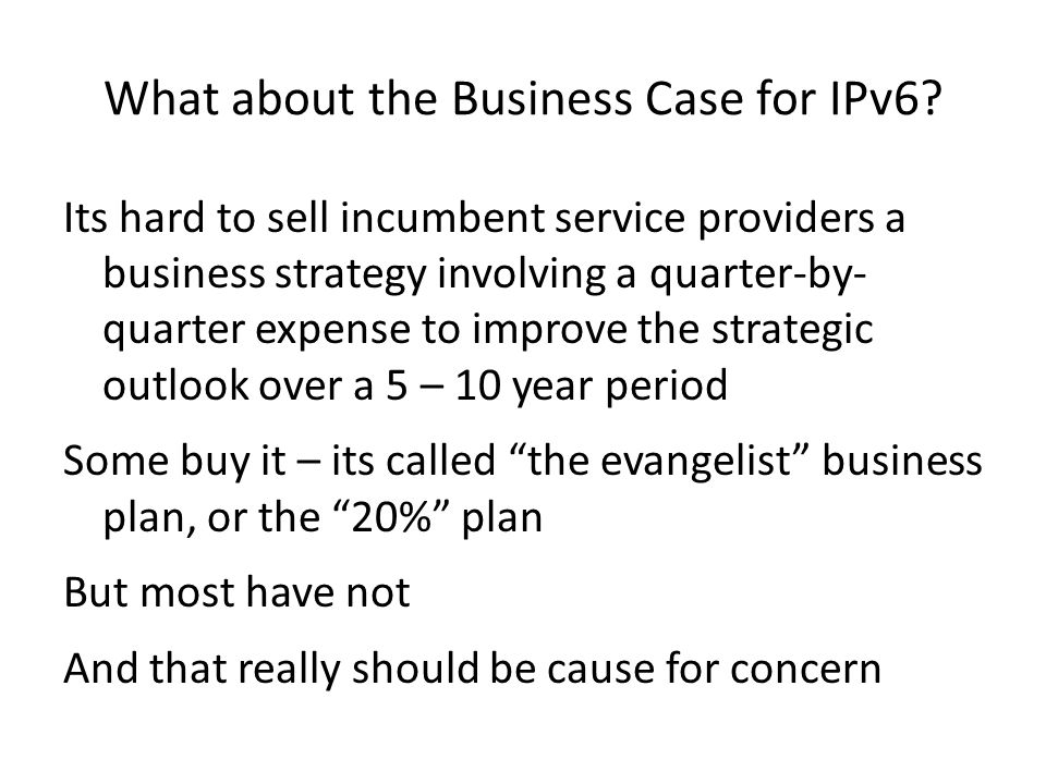 What about the Business Case for IPv6.