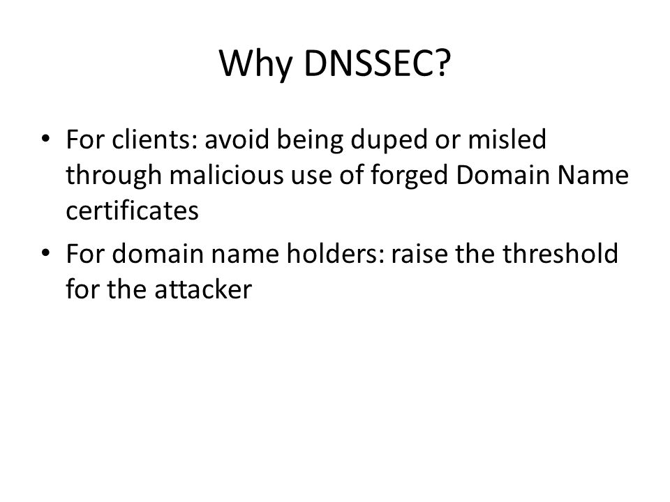 Why DNSSEC.