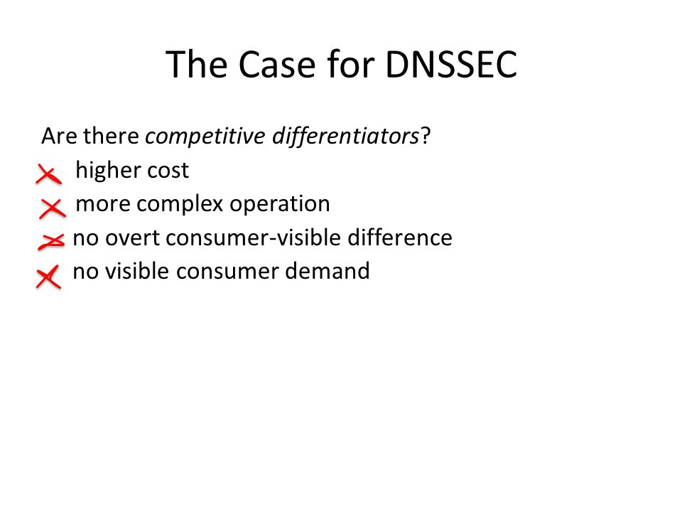 The Case for DNSSEC Are there competitive differentiators.