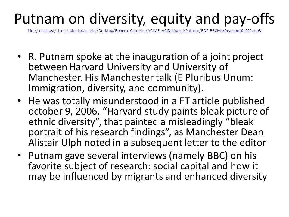 Putnam on diversity, equity and pay-offs file://localhost/Users/robertocarneiro/Desktop/Roberto Carneiro/ACIME_ACIDI/Apedi/Putnam/RDP-BBCMaxPearson101