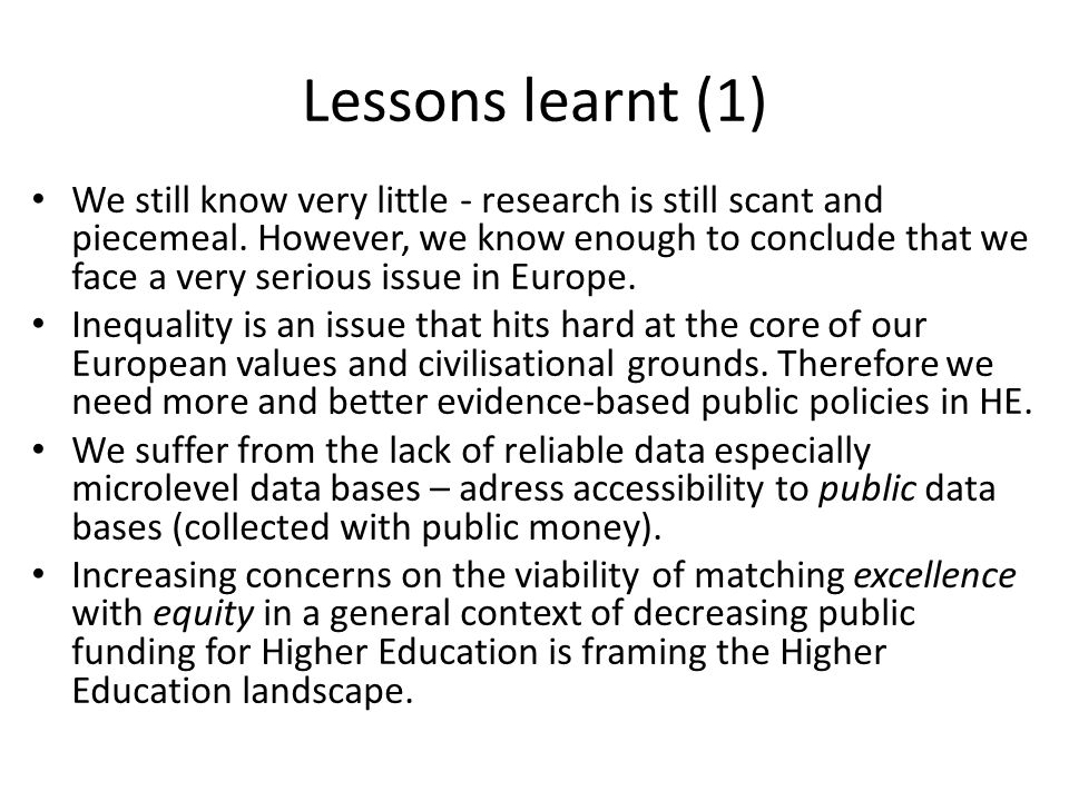 Lessons learnt (1) We still know very little - research is still scant and piecemeal.