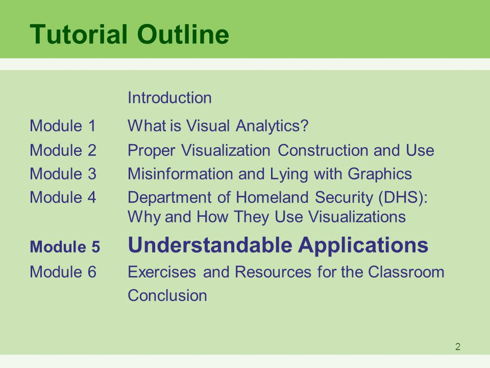 Tutorial Outline Introduction Module 1What is Visual Analytics.