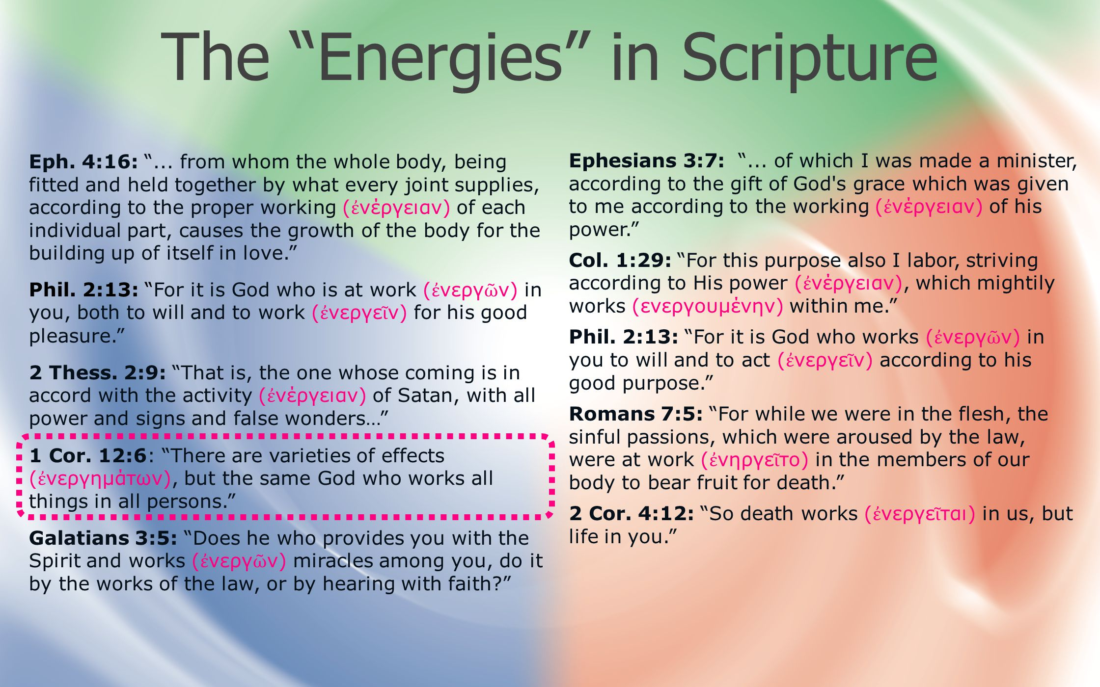 Connect with the author at facebook.com/ChristianA.Schwarz The Energies in Scripture Eph.