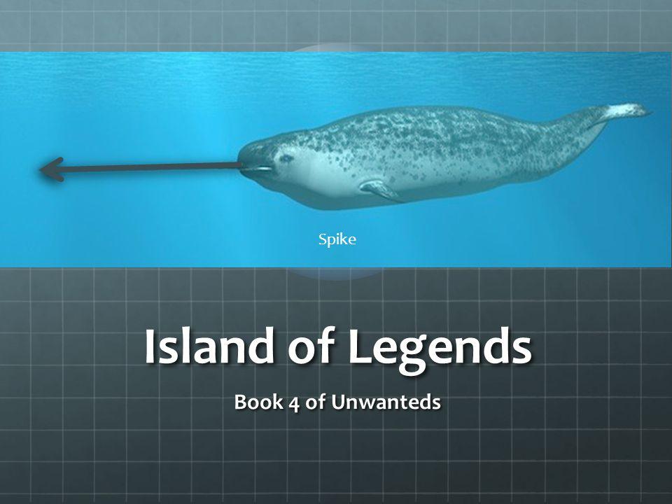 Island of Legends Book 4 of Unwanteds Spike