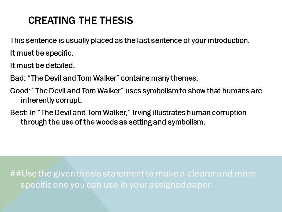 CREATING THE THESIS This sentence is usually placed as the last sentence of your introduction.