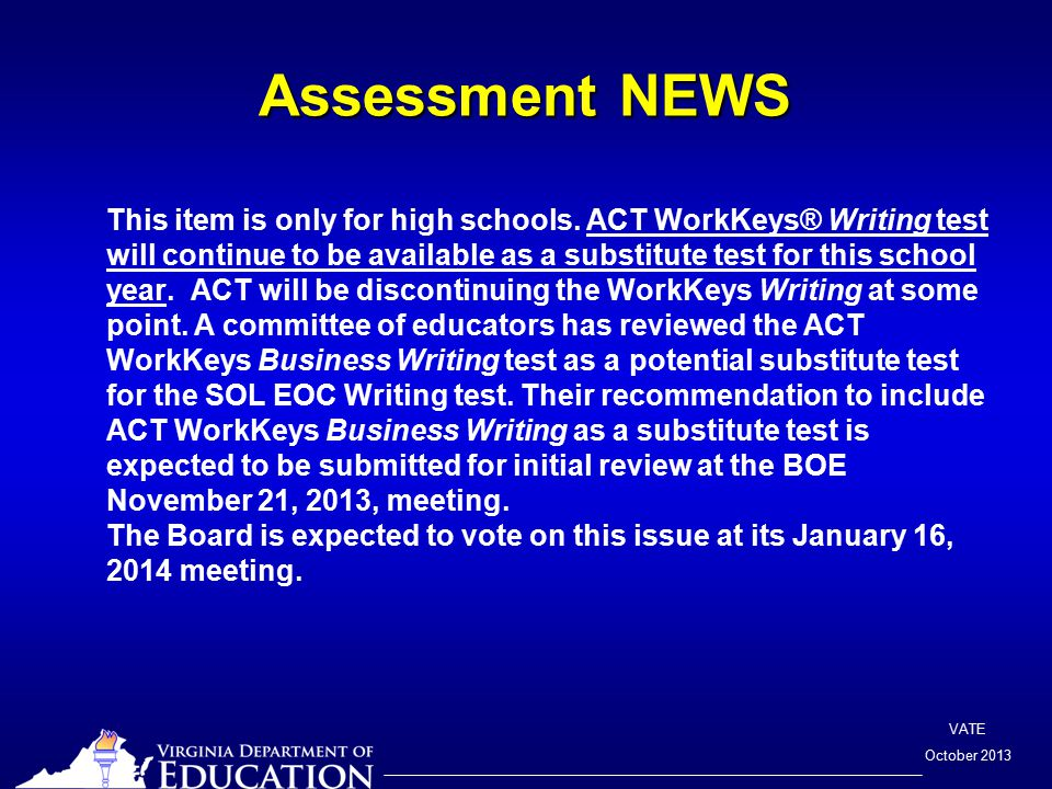 VATE October 2013 Assessment NEWS This item is only for high schools.