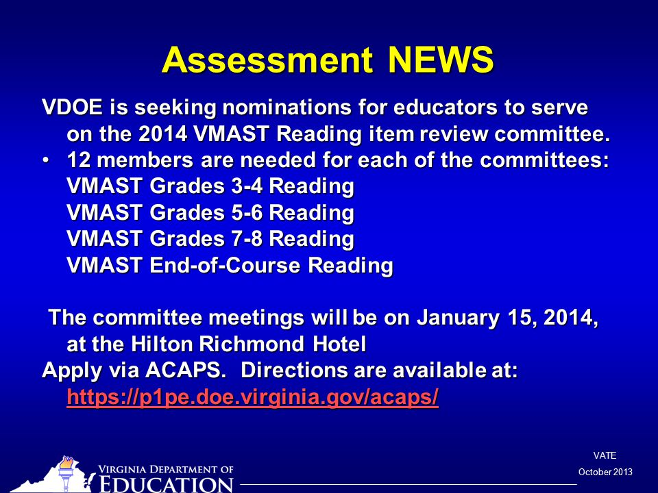 VATE October 2013 Assessment NEWS VDOE is seeking nominations for educators to serve on the 2014 VMAST Reading item review committee.