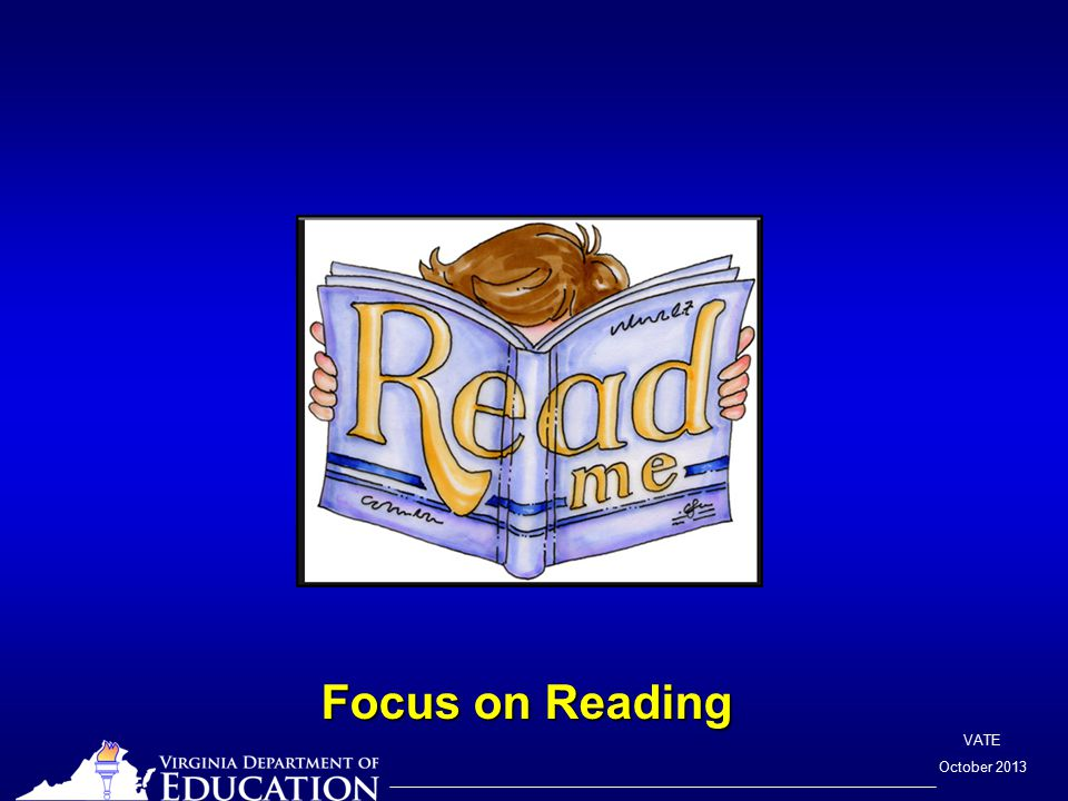 VATE October 2013 Focus on Reading