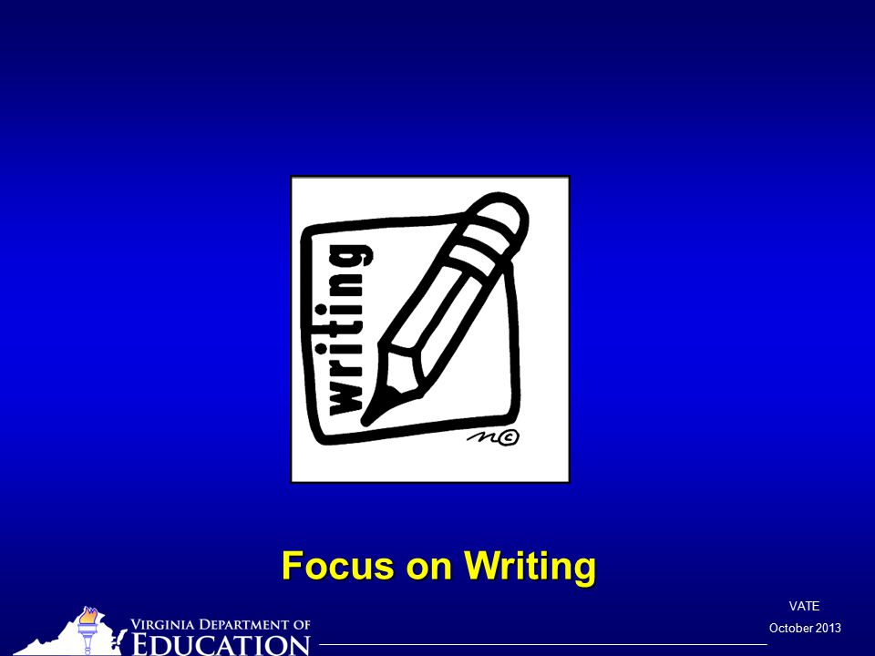 VATE October 2013 Focus on Writing