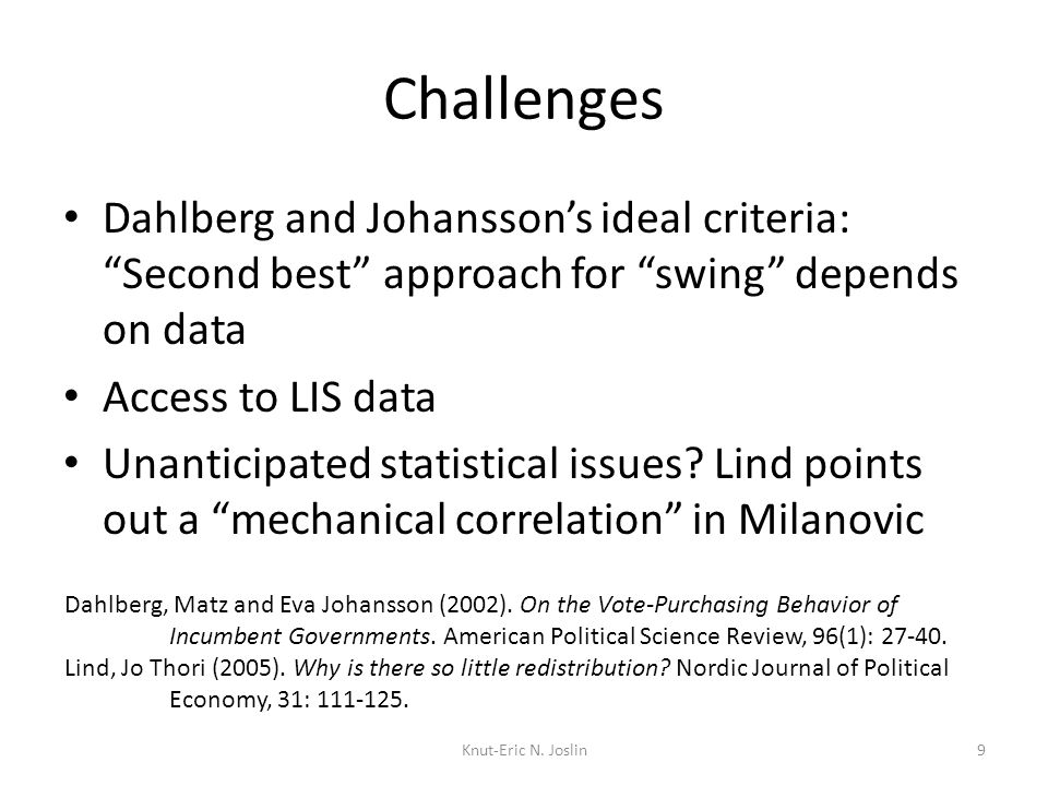 Challenges Dahlberg and Johansson's ideal criteria: Second best approach for swing depends on data Access to LIS data Unanticipated statistical issues.