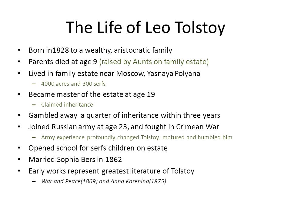 The New Tolstoy In the last 30 years of Tolstoy's life, he condemned ownership, capitalism, the Orthodox Church, and Russia's czarist government – Rejected early works of life because they were preoccupied with Russian aristocracy Encouraged communism – Believed capitalism was a great evil Influenced his Christian pacifist views – focused on nonviolence, chastity, community (reflect religious roots) The Death of Ivan Ilych, What is to be Done?, and How Much Land Does a Man Need?, all published in 1886 – reflected new Tolstoyan ideals: ascetic, simple, peaceful lifestyle Died in 1910 – Pneumonia – May have been the most famous man in world at time of death (died in a random railroad station)