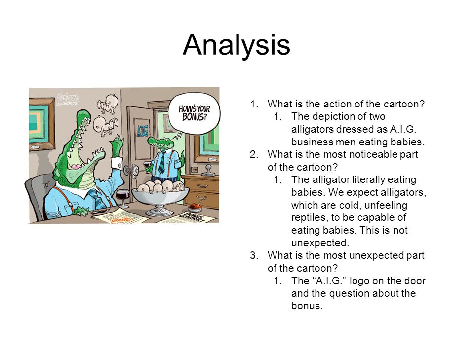 Evaluation Now, let's evaluate the cartoon.First, the cartoon depicts A.I.G.