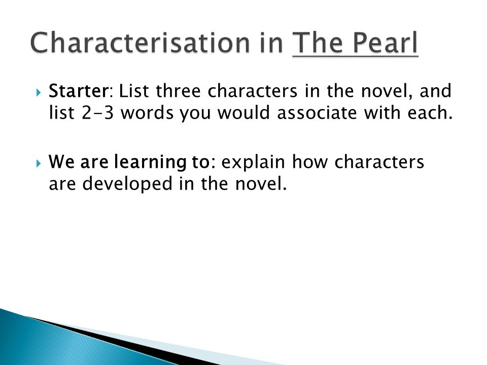  Starter: List three characters in the novel, and list 2-3 words you would associate with each.