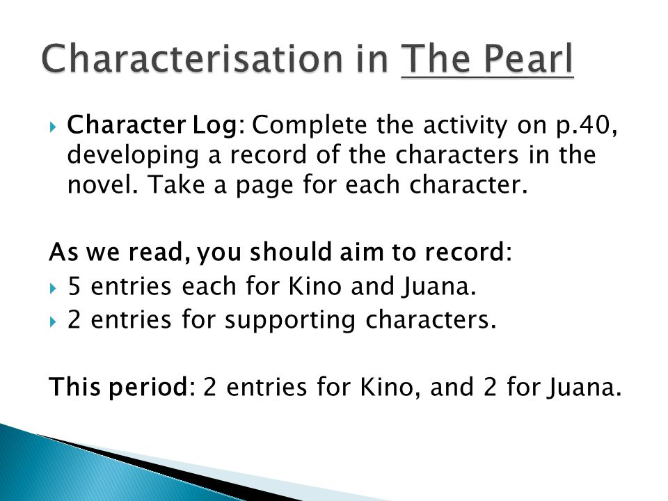  Character Log: Complete the activity on p.40, developing a record of the characters in the novel.