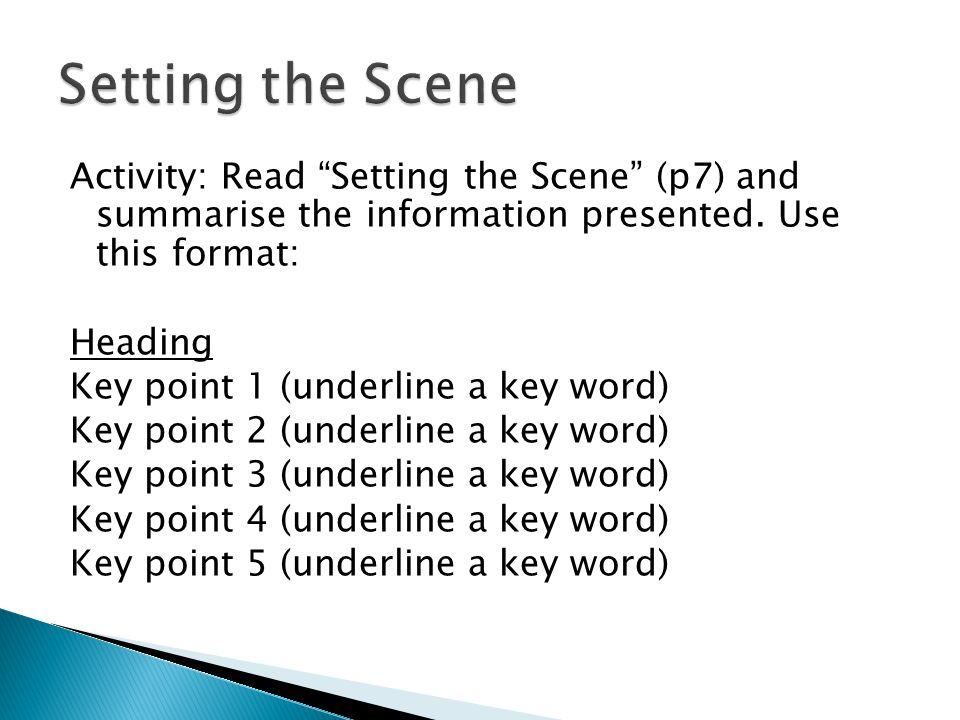 Activity: Read Setting the Scene (p7) and summarise the information presented.