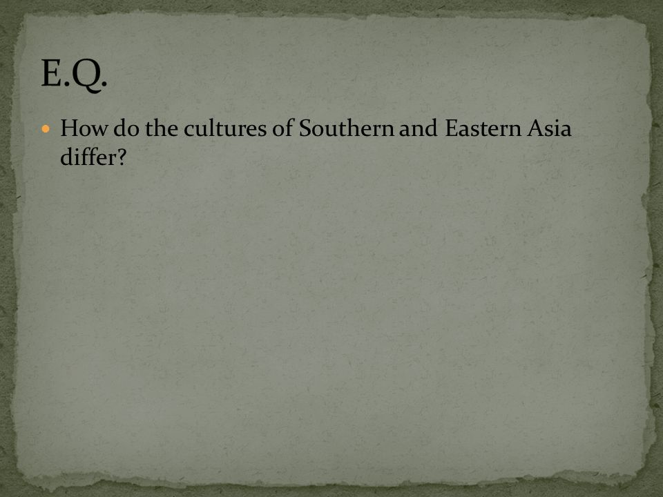How do the cultures of Southern and Eastern Asia differ?