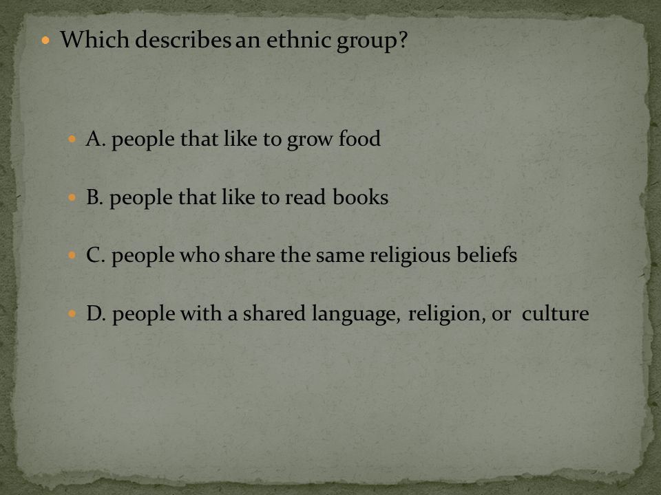 Which describes a religious group.A. people that like to grow food B.