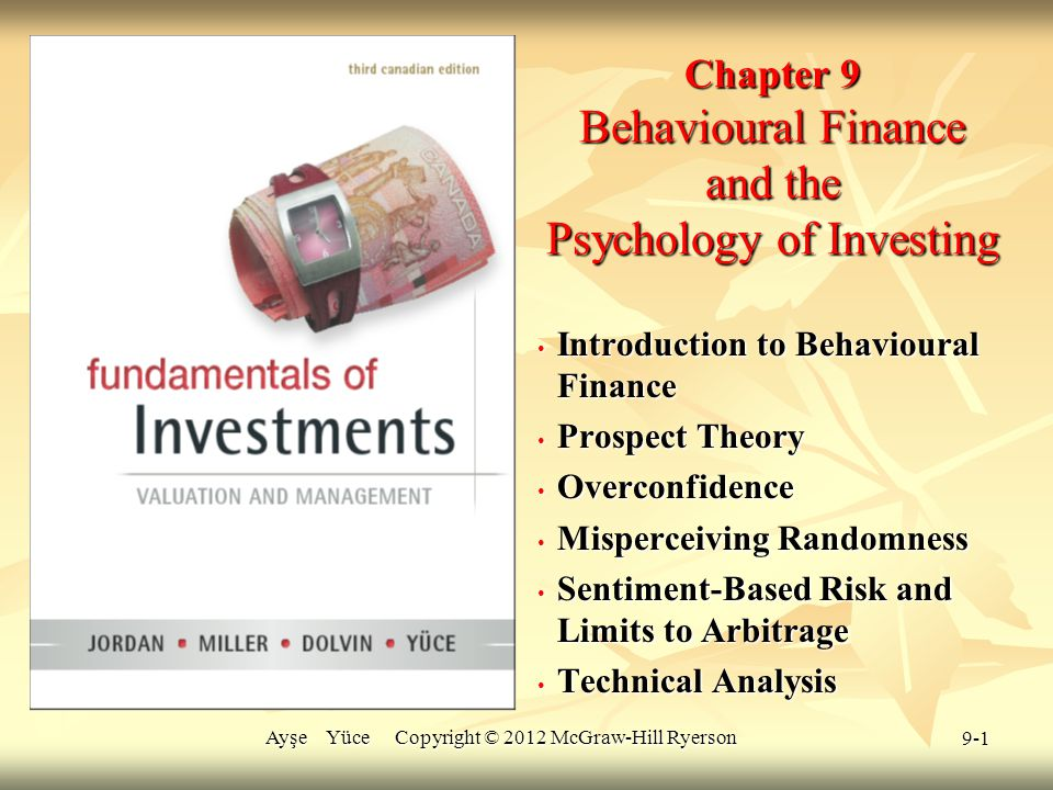 9-1 Chapter 9 Behavioural Finance and the Psychology of Investing Introduction to Behavioural Finance Introduction to Behavioural Finance Prospect The
