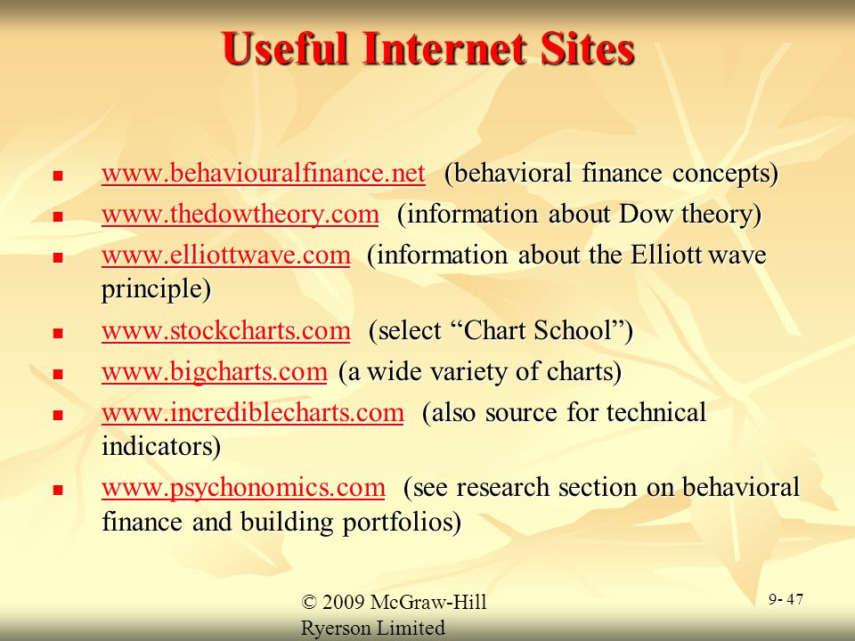© 2009 McGraw-Hill Ryerson Limited 9- 47 Useful Internet Sites www.behaviouralfinance.net (behavioral finance concepts) www.behaviouralfinance.net (be