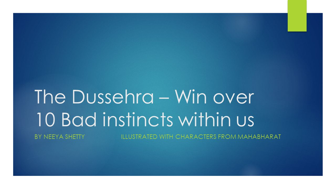 The Dussehra – Win over 10 Bad instincts within us BY NEEYA SHETTYILLUSTRATED WITH CHARACTERS FROM MAHABHARAT