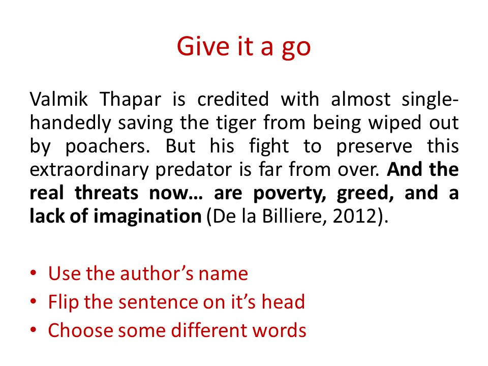 Give it a go Valmik Thapar is credited with almost single- handedly saving the tiger from being wiped out by poachers. But his fight to preserve this