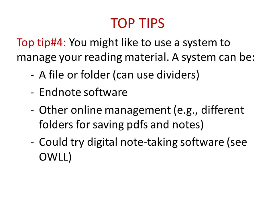 TOP TIPS Top tip#4: You might like to use a system to manage your reading material.