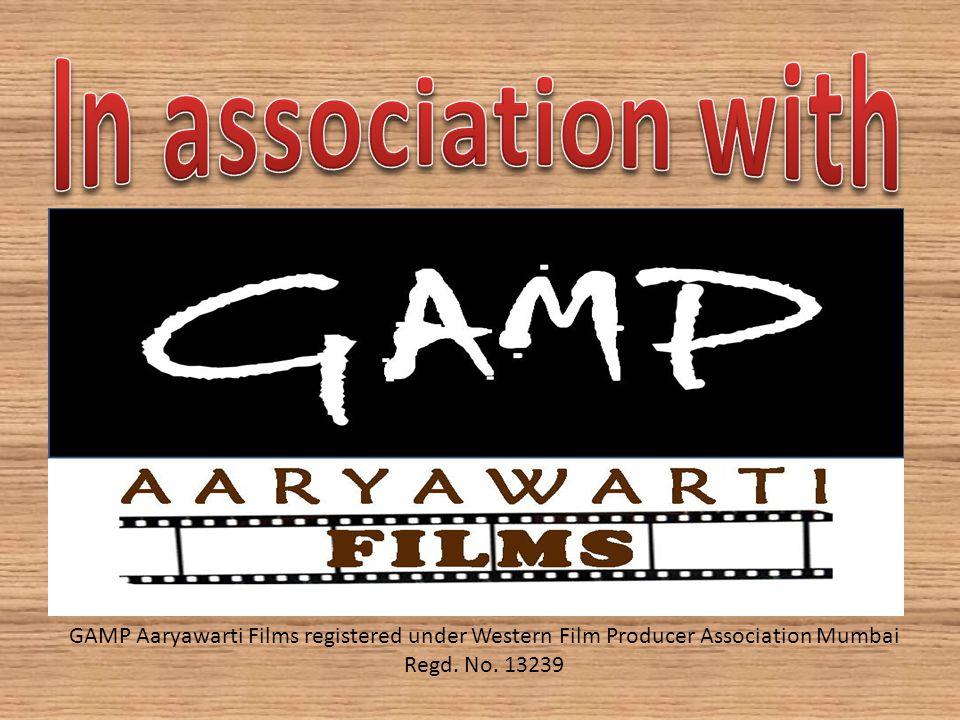 GAMP Aaryawarti Films registered under Western Film Producer Association Mumbai Regd. No. 13239