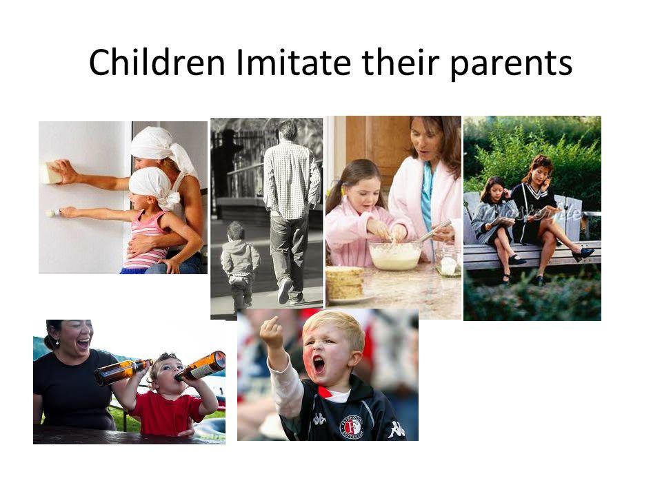 Children Imitate their parents