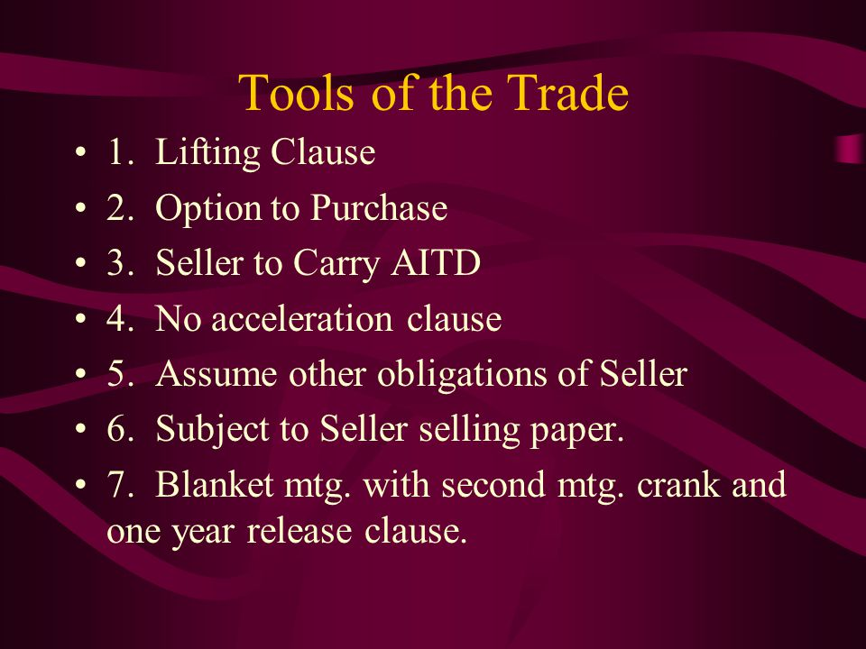 Tools of the Trade 1. Lifting Clause 2. Option to Purchase 3.