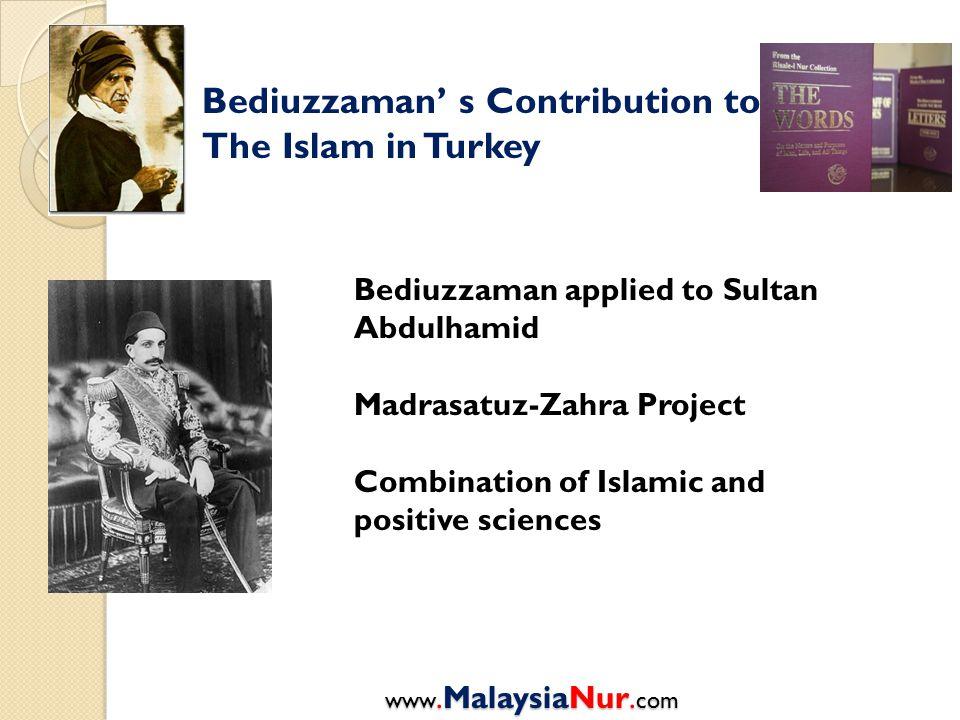 Bediuzzaman' s Contribution to The Islam in Turkey Bediuzzaman applied to Sultan Abdulhamid Madrasatuz-Zahra Project Combination of Islamic and positi