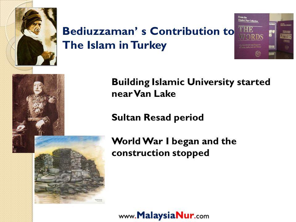 Bediuzzaman' s Contribution to The Islam in Turkey Building Islamic University started near Van Lake Sultan Resad period World War I began and the con