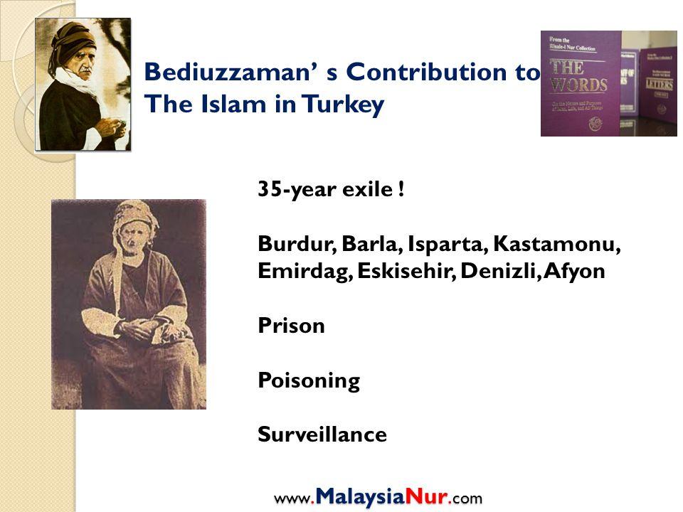 Bediuzzaman' s Contribution to The Islam in Turkey 35-year exile ! Burdur, Barla, Isparta, Kastamonu, Emirdag, Eskisehir, Denizli, Afyon Prison Poison